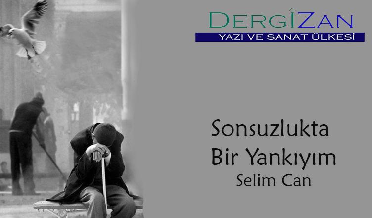 Sonsuzlukta Bir Yankıyım / Selim Can