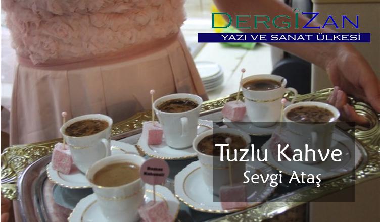 Tuzlu Kahve / Sevgi Ataş