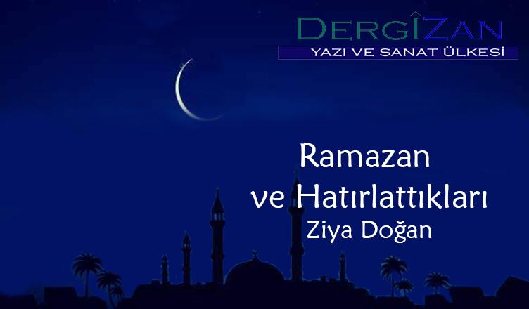 Ramazan ve Hatırlattıkları / Ziya Doğan