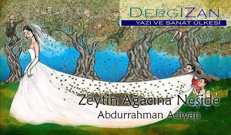 Zeytin Ağacına Neşide / Abdurrahman Adıyan