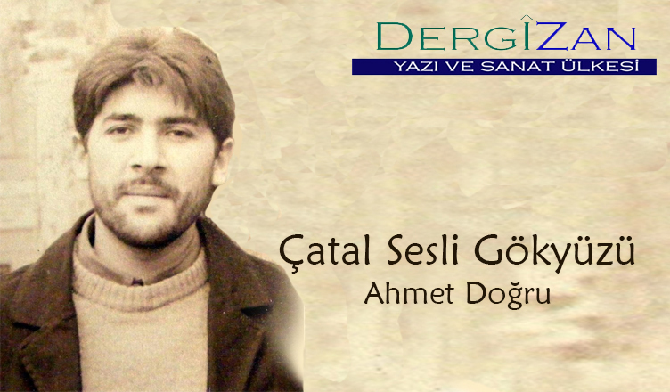 Çatal Sesli Gökyüzü / Ahmet Doğru