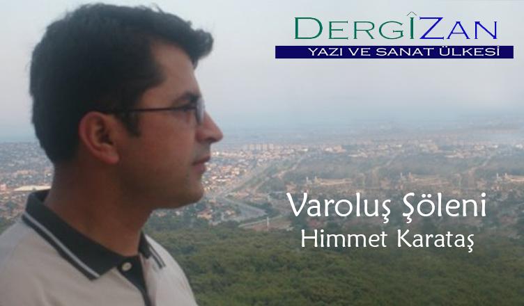 Varoluş Şöleni / Himmet Karataş