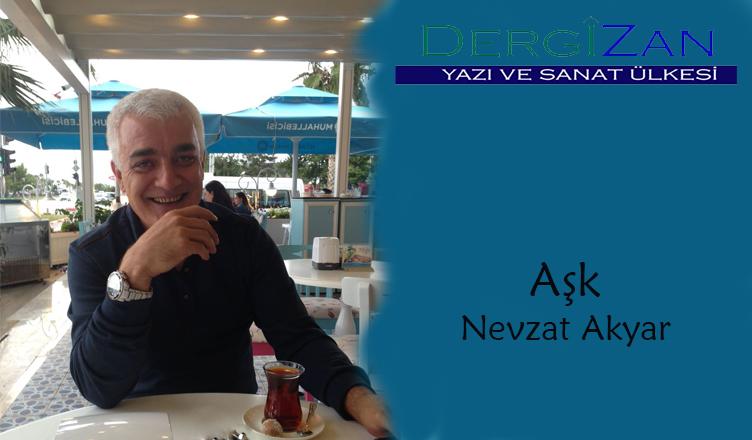 Aşk / Nevzat Akyar