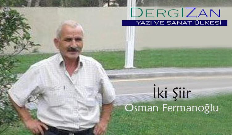 İki Şiir / Osman Fermanoğlu