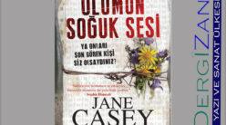 Jane Casey – Ölümün Soğuk Sesi /Gözde Karadağ